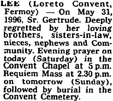Sr Gertrude (Agnes) Lee died on May 31st 1996, aged 94 years