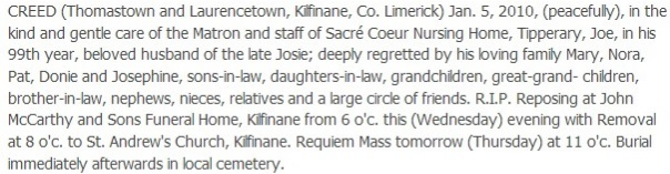 Joseph (Joe) Creed died on Jan 5th 2010, aged 98 years 11 months; possibly the last survivor of the 1911 Kilfinane census