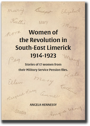 Women of the Revolution in South-East Limerick 1914-1923 | Angela Hennessy