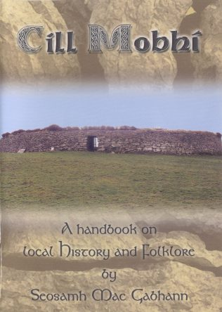 Cíll Mobhí - A Handbook on Local History and Folklore by Seosamh Mac Gabhann. | Author, personal collection.