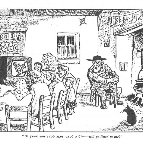 This poignant cartoon from Dublin Opinion sums up the clash of old and new forms of entertainment. Electricity initially helped the spread of English language culture through T.V. etc., but the Irish language adapted to the new media in surprising ways and lives on | Dublin Opinion