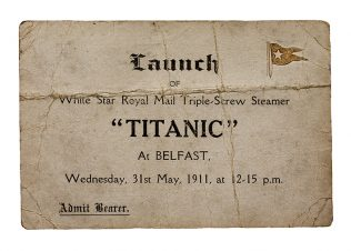Object No. 89 'Titanic' launch ticket, 1911 | Ulster Folk and Transport Museum